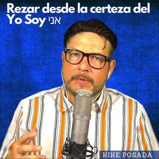 #282 Rezar desde la certeza del YoSoy (Podcast)