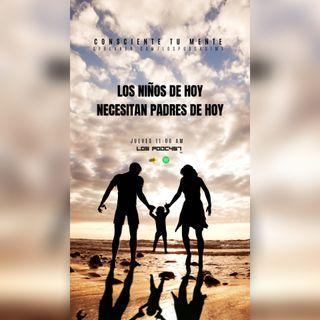 03 Los niños de hoy necesitan padres de hoy