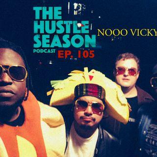 The Hustle Season: Ep. 105 Nooo Vicky !!