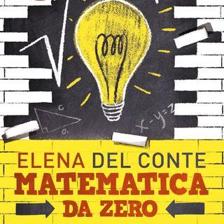 """Elena Del Conte """"Matematica da zero"""""""