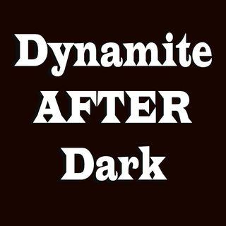Dynamite After Dark
