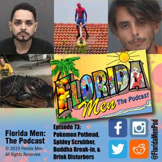 E073 - Pokemon Pothead, Spidey Scrubber, Buddha Break-in, and Drink Disturbers