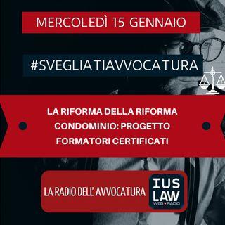 LA RIFORMA DELLA RIFORMA – CONDOMINIO: PROGETTO FORMATORI CERTIFICATI – #SVEGLIATIAVVOCATURA