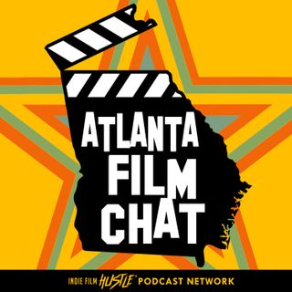 The Atlanta Film Chat Indie Filmmaking Podcast