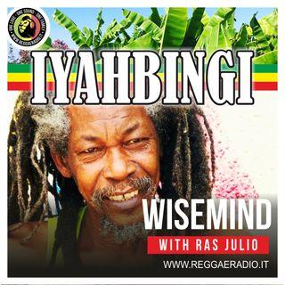 Iyahbingi Radio Show - Pt.02 - S.11 -  Wisemind