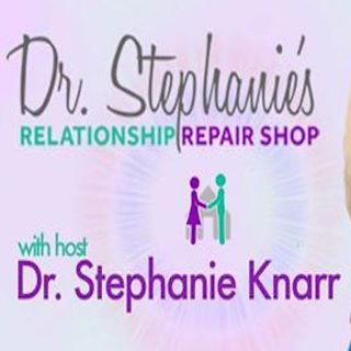 Dr. Stephanie's Relationship Repair Shop