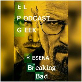 """Episodio 6 (Reseña): Breaking Bad """"La Mejor Serie De La Historia"""""""
