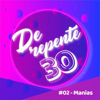 #02 - Manias