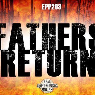 Fathers Return | Haunted, Paranormal, Supernatural