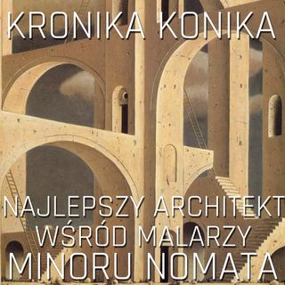 Minoru Nomata. Najlepszy architekt wśród malarzy.