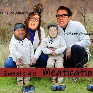 Episode 40- Meatication