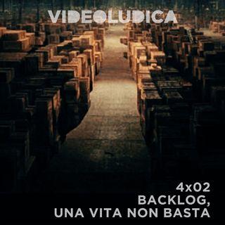 VL 4x02: Backlog, una vita non basta