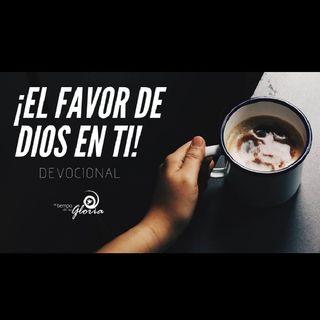 Devocional ¡El Favor De Dios En Ti!