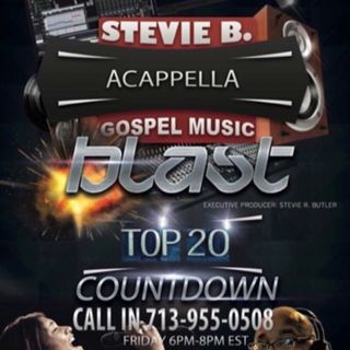 Stevie B's Acappella Gospel Music Blast - (Episode 56)