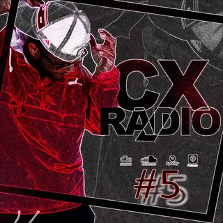 CX RADIO EP.#5 (Nov 19)