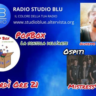 PopBox: La scatola dell'arte con Giuseppe Spataro ospiti la band MISTRESS' LEAF- ON AIR