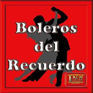 Boleros del Recuerdo 06-08-2018