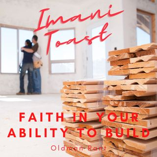 Imani Toast - Faith in your ability to build