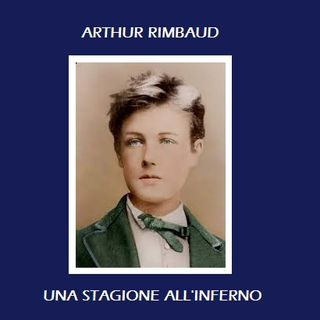 Rimbaud - Una Stagione All'inferno