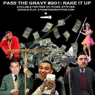Pass The Gravy #201: Rake It Up
