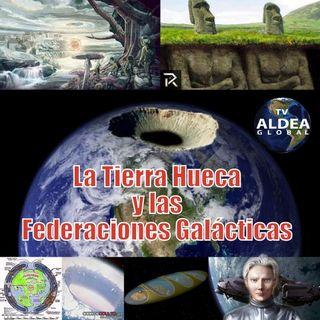#56 La Tierra Hueca y las Federaciones Galácticas