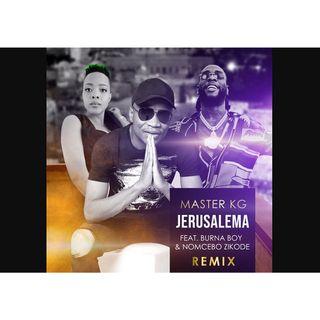 Master KG - Jerusalema (Remix) ft. Burna Boy & Nomcebo Zikode_(BAIXAR AGORA MP3)