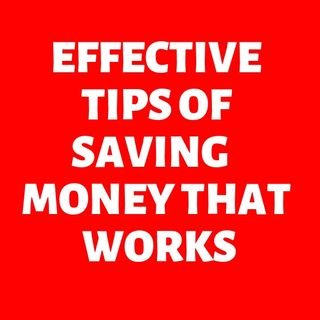 Episode 2: Effective Tips of Saving Money That Works
