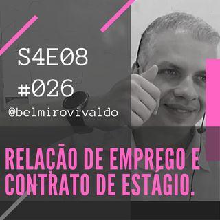 #026 | S04E08 | Relação de emprego e contrato de estágio.