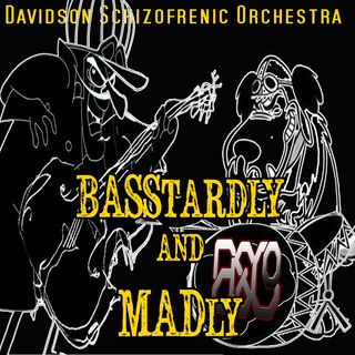 BASStardly And MADly
