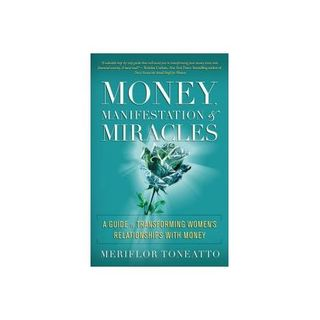 Manifest Money and Miracles with meriflor Toneatto