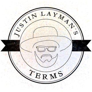 Justin Layman's Terms