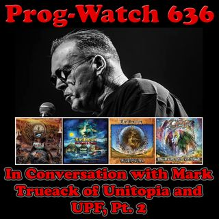 Episode 636 - In Conversation with Mark Trueack of Unitopia and United Progressive Fraternity, Pt. 2
