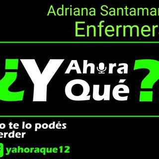 ¿Y ahora qué? Ep. 3 Enfermera Adriana Santamaria