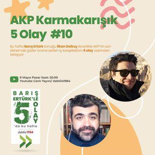 AKP Karmakarışık | 5 Olay #10
