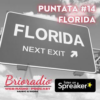 #BrioRadio - Puntata #14 - Florida