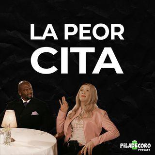 Piladecoro | EP 05 - La peor cita