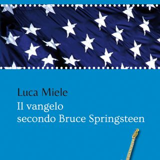 "Luca Miele ""il Vangelo secondo Bruce Springsteen"""