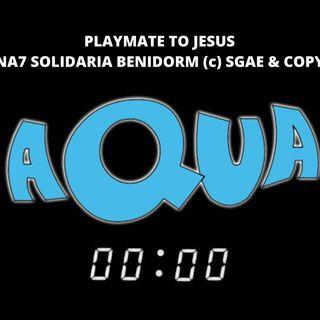 AQUA ESPECIAL (PLAYMATE TO JESUS, BARBIE GIRL...) ALBERTO ADUER IMAGINA7