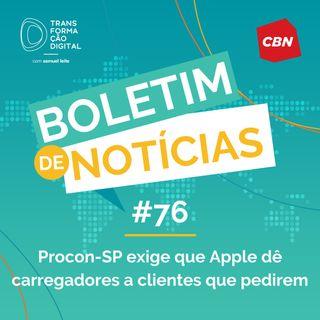 Transformação Digital CBN - Boletim de Notícias #76 - Procon-SP exige que Apple dê carregadores a clientes que pedirem