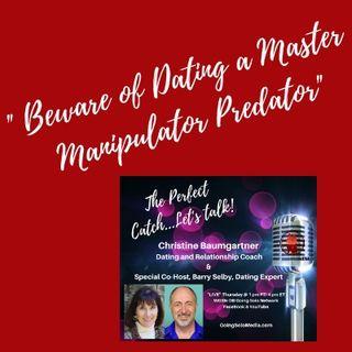 Beware of Dating a Master  Manipulator Predator