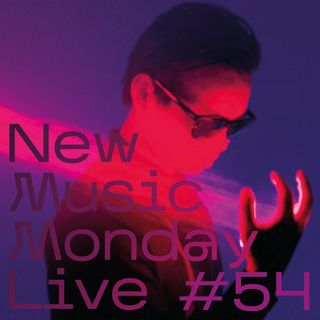 New Music Monday Live #54