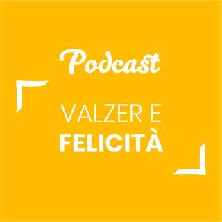 #32 - Valzer e felicità | Buongiorno Felicità!