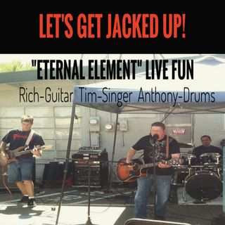 """Eternal Element"" Live Fun-LET'S GET JACKED UP!"