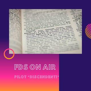 """FDS ON AIR - Pilot """"Discenti"""""""