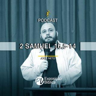 2 Samuel 16.5-14 - Joel Neto