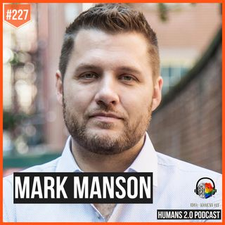 227: Mark Manson | If You Don't Have Hope, You Have Nothing