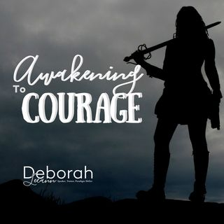 Awakening to Courage