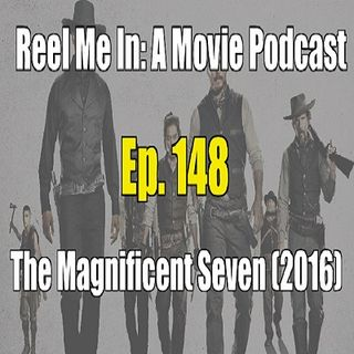 Ep. 148: The Magnificent Seven (2016)
