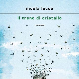 """Nicola Lecca """"Il treno di cristallo"""""""