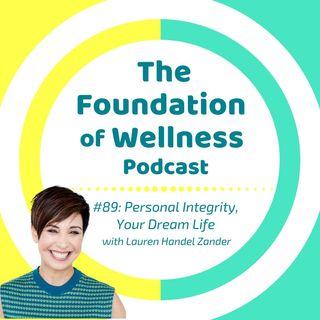 #89: Personal Integrity, Your Dream Life, with Lauren Handel Zander